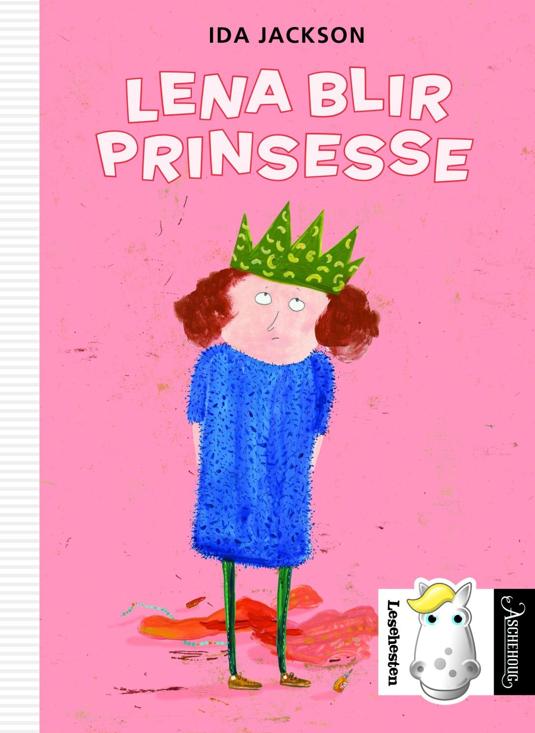 Den rosa forsiden til Lena blir prinsesse, en lettlestbok fra Aschehoug. På forsiden står Lena med grønn makaronikrone på hodet og blå ullkjole og ser misfornøyd ut.